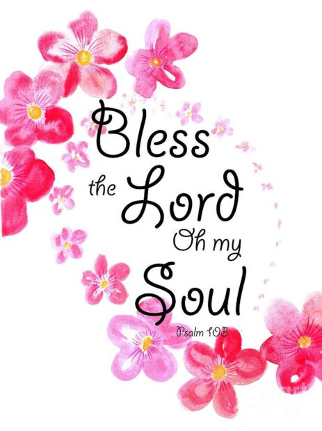Bless the Lord, O my Soul….